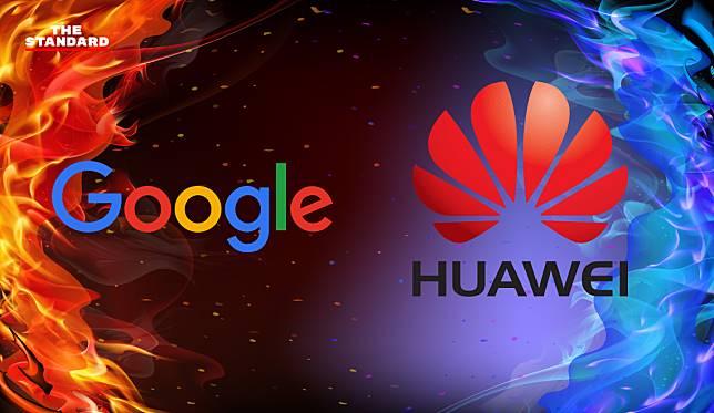 Google ระงับความร่วมมือธุรกิจ Huawei ห้ามเข้าถึงแอนดรอยด์และแอปฯ ของ Google