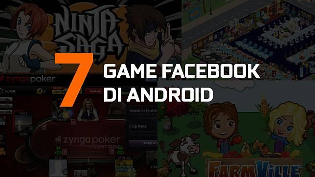 Nostalgia, 7 Game Facebook yang bisa kalian mainkan di Android!