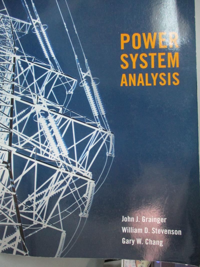 【書寶二手書T1/語言學習_YCA】Power Systems Analysis (SI)_John Grainger, Jr. William Stevenson, Gary W. Chang