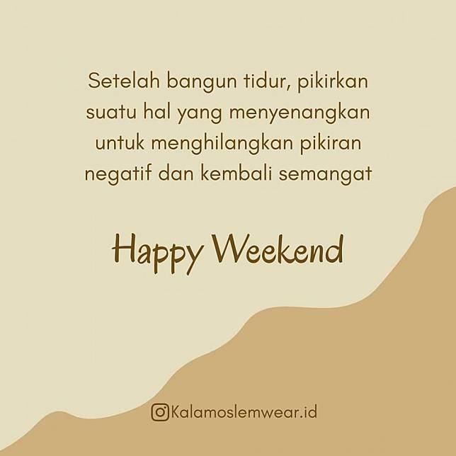 40 Kata Kata Ucapan Happy Weekend Cocok Untuk Caption Media Sosial Brilio Net Line Today