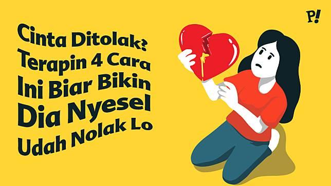 Cinta Ditolak Terapin 4 Cara Ini Biar Bikin Dia Nyesel Udah Nolak Lo Provoke Online Com Line Today