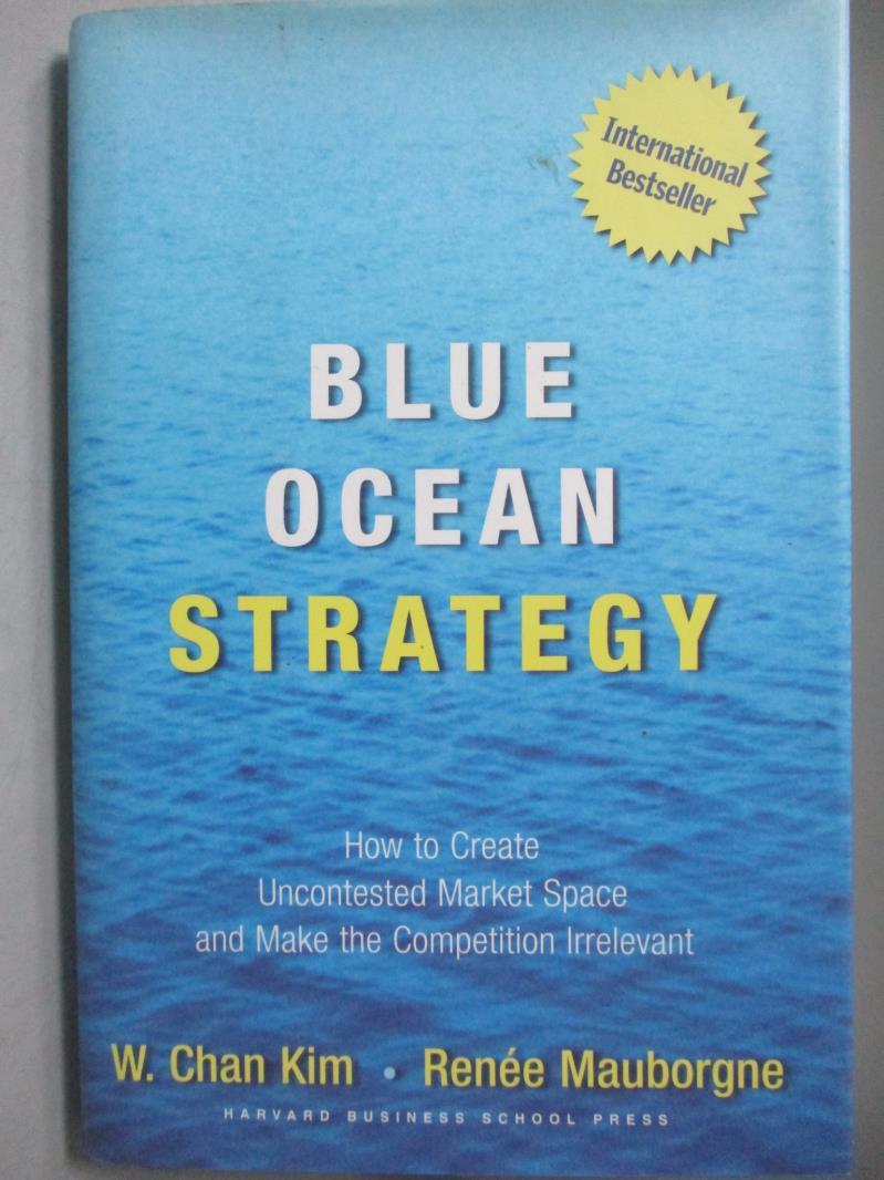 【書寶二手書T8/財經企管_ZAU】Blue Ocean Strategy-How to Create…_Kim, W.