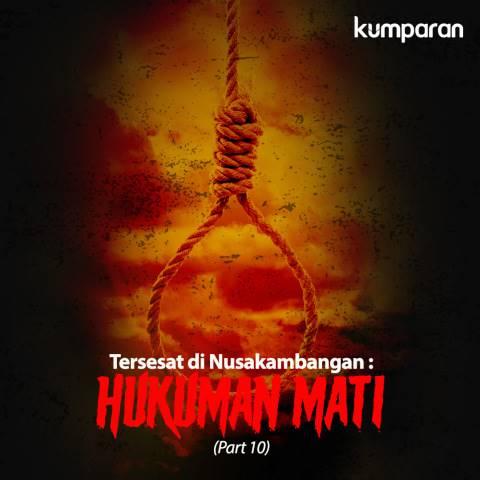 Tersesat di Nusakambangan: Hukuman Mati
