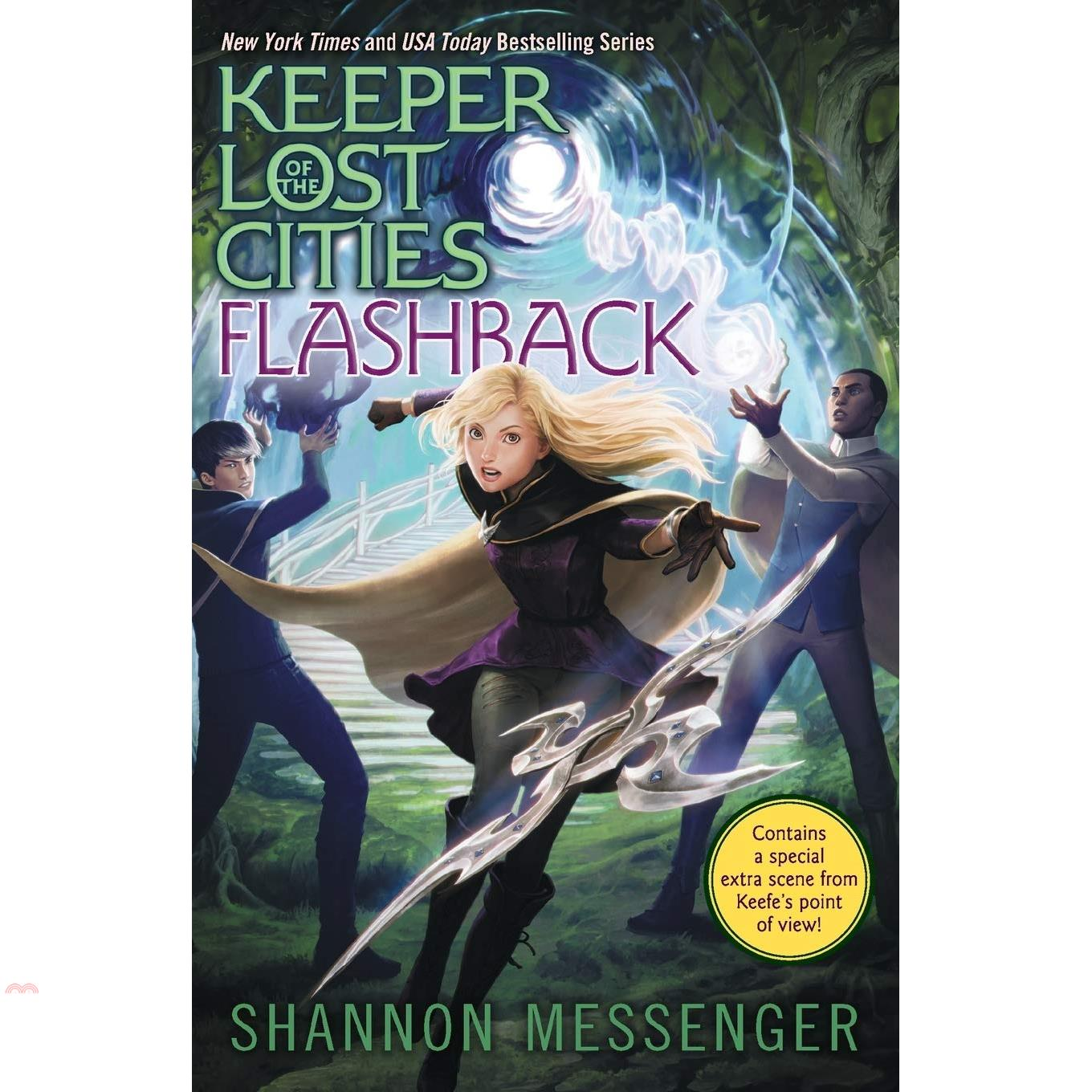 書名:Keeper of the Lost Cities #7: Flashback (平裝本)(美國版)系列:Keeper of the Lost Cities定價:350元ISBN13:97814