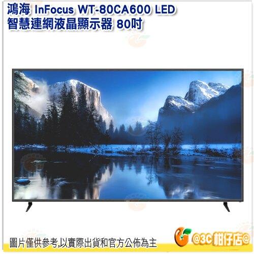 含基本安裝 鴻海 InFocus WT-80CA600 LED 智慧連網液晶顯示器 80吋 電視 螢幕 4K 附視訊盒。數位相機、攝影機與周邊配件人氣店家3C 柑仔店的影音/家電/居家用品有最棒的商品