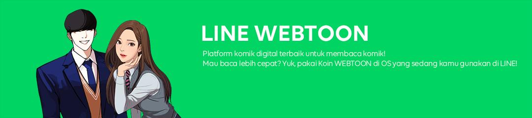 LINE WEBTOON Platform komik digital terbaik untuk membaca komik! Mau baca lebih cepat? Yuk, pakai Koin WEBTOON di OS yang sedang kamu gunakan di LINE!