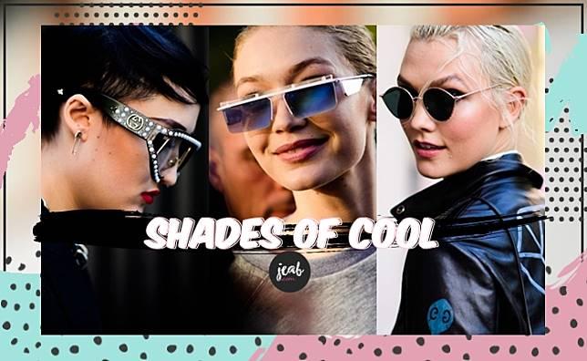 Shades of Cool รวมไอเดียสร้างลุคปังด้วยแว่นกันแดด