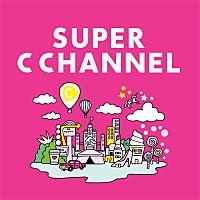 SUPER C CHANNEL