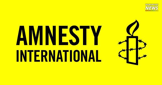 แอมเนสตี้ชวนทั่วโลกส่งจดหมายถึงนายกรัฐมนตรี ให้ยุติคดีชุมนุมหน้าสถานีตำรวจปทุมวันปี 2558