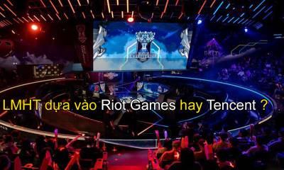 Riot Games đang ưu ái khu vực Trung Quốc do chỉ đạo của Tencent?