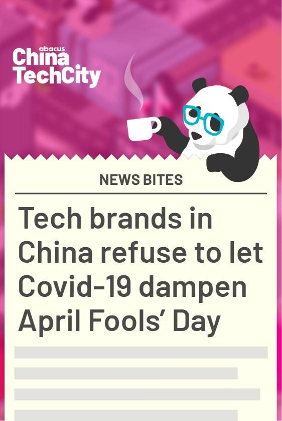 Tech brands in China refuse to let Covid-19 dampen April Fools' Day