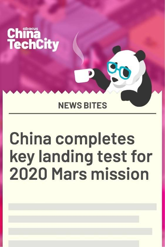 China completes key landing test for 2020 Mars mission