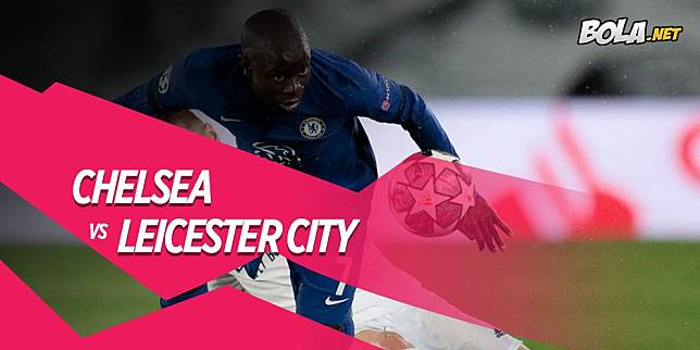 Prediksi Chelsea Vs Leicester City 16 Mei 2021