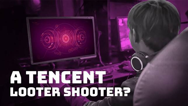 Are looter shooters the next big thing for Tencent?