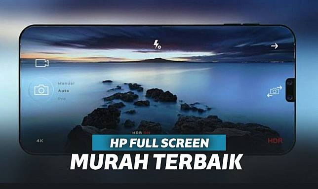 Terbaik 7 Hp Full Screen Murah Terbaru 2019 1 2 Jutaan