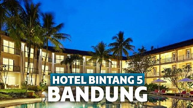 10 Hotel Bintang 5 Di Bandung Fasilitas Terbaik Keepo Me Line Today