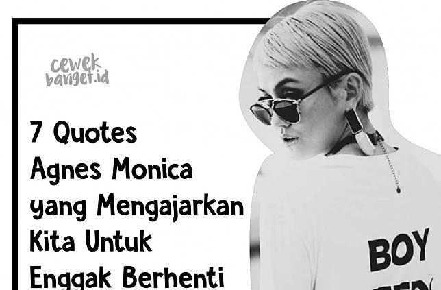 quotes agnes monica yang mengajarkan kita untuk enggak berhenti