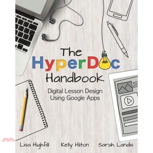 書名:The HyperDoc Handbook: Digital Lesson Design Using Google Apps定價:945元ISBN13:9781945167003出版社:EdTe