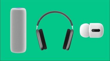傳聞 Apple 將於明年推出 AirPods 3 和取消耳機柄設計的 AirPods Pro 2 ,新款 HomePod 也有望登場