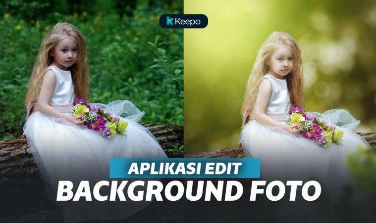 10 Aplikasi Edit Background Foto Terbaik Bikin Foto Kece Keepo Me Line Today