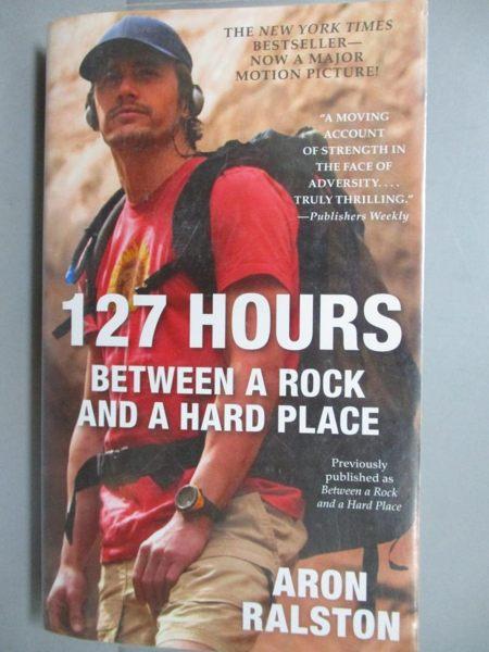 【書寶二手書T3/原文小說_LAC】127 Hours: Between a Rock and a Hard Place