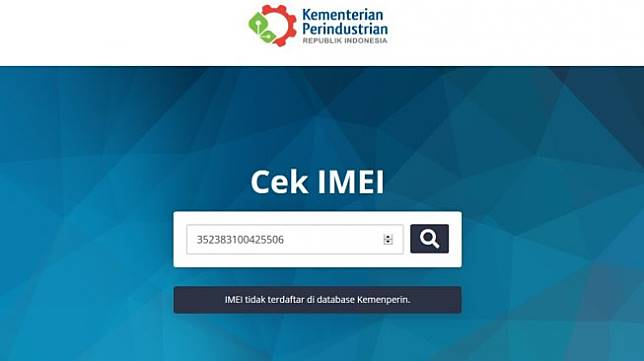 Cara cek IMEI di website Kemenperin. Website itu akan menampilkan keterangan tidak terdaftar jika memasukkan kode IMEI dari ponsel ilegal. [kemenperin.go.id]