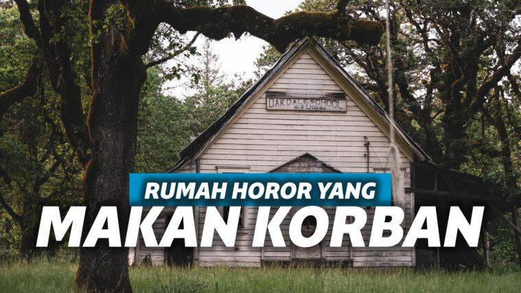 Horor Banget 5 Rumah Berhantu Ini Memakan Korban Jiwa